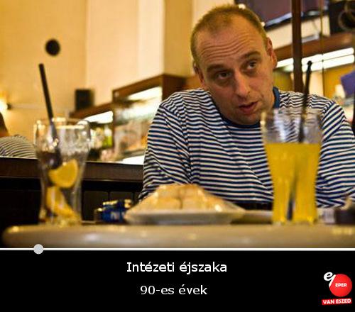intezeti_ejszaka_90-es_evek